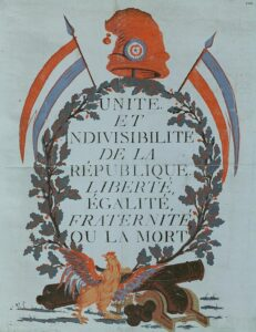 Liberty, Equality, and Fraternity - the credo of the French Revolution.